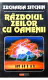 Zecharia Sitchin - Războiul zeilor cu oamenii