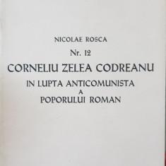CORNELIU ZELEA CODREANU IN LUPTA ANTICOMUNISTĂ A POPORULUI ROMAN 1978 MADRID 28P