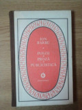 POEZII , PROZA , PUBLICISTICA de ION BARBU , Bucuresti 1987