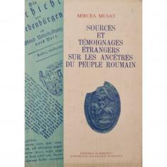 Sources et temoignages etrangers sur les ancetres du peuple roumain - Mircea Musat (coord.)