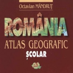 Romania. Atlas geografic scolar. Editia a VII-a/Octavian Mandrut