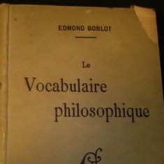 LE VOVABULAIRE PHILOSOPHIQUE-EDMOND GOBLOT-500 PG-