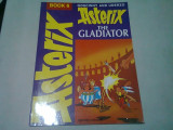 ASTERIX THE GLADIATOR - GOSCINNY, UNDERZO (CARTE CU BENZI DESENATE, TEXT IN LIMBA ENGLEZA)