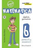 Matematica. Algebra, geometrie. Clasa a VI-a. Consolidare. Partea a II-a, semestrul II | Dan Zaharia, Maria Zaharia, Paralela 45