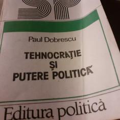 TEHNOCRATIE SI PUTERE POLITICA - PAUL DOBRESCU, ED POLITICA 1983, 264 PAG