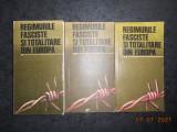 REGIMURILE FASCISTE SI TOTALITARE DIN EUROPA 3 volume, seria completa