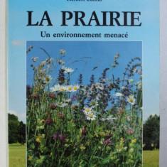 LA PRAIRIE - UN ENVIRONNEMENT MENACE par HERBERT ZUCCHI , 1989