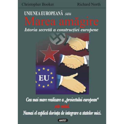 Uniunea Europeana sau Marea amagire –   – Christopher Booker Richard North foto