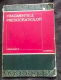Fragmentele presocraticilor : dupa editia Diels-Kranz trad. Noica