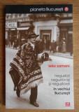 Negustori, negustorasi si negustoreli in vechiul Bucuresti  / Lelia Zamani