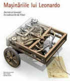 Masinariile lui Leonardo. Secrete si inventii in codexurile da Vinci/Laurenza Domenico, Taddei Mario, Zanon Edoardo
