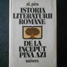 AL. PIRU - ISTORIA LITERATURII ROMANE DE LA INCEPUT PANA AZI