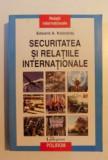 Edward A. Kolodziej - Securitatea si relatiile internationale