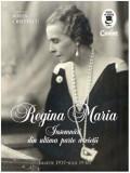 Cumpara ieftin Regina Maria. Insemnari din ultima parte a vietii. (Martie 1937-Iulie 1938)/Sorin Cristescu, Corint