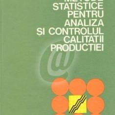 Metode statistice pentru analiza si controlul calitatii productiei