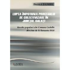 Lupta impotriva procesului de colectivizare in Judetul Galati - Petrica DANIEL
