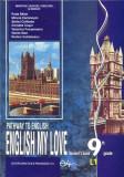 Pathway to English - English my love Student's Book 9 L1 | Rodica Vulcanescu, Cornelia Coser, Miruna Carianopol, Rada Balan, Stefan Colibaba, Veronica, didactica si pedagogica