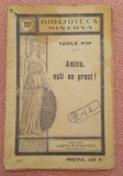 Amice, esti un prost!. Biblioteca Minerva Nr. 227, aparut 1916 - Vasile Pop, Alta editura