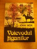 Myh 421 - JOKAI MOR - VOIEVODUL TIGANILOR - ED 1976