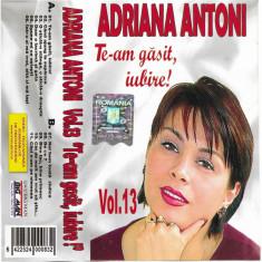Caseta Adriana Antoni – (Vol.13) Te-am Găsit, Iubire!, originala