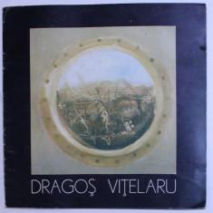 DRAGOS VITELARU , CATAOG DE EXPOZITIE , GALERIA ORIZONT , MARTIE , 1984