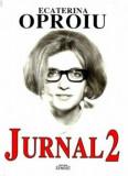Cumpara ieftin Jurnal 2/Ecaterina Oproiu