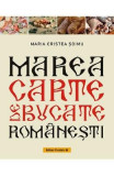 Marea carte de bucate romanesti - Maria Cristea Soimu