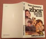Zbor deasupra unui cuib de cuci. Editura Alcris, 1992  -  Ken Kesey
