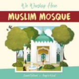 We Worship Here: Muslim Mosque - Angela Wood