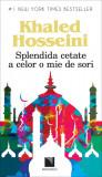 Splendida cetate a celor o mie de sori | Khaled Hosseini