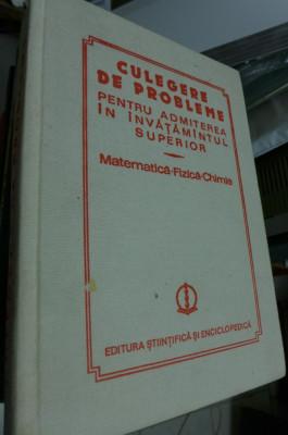 Culegere de probleme pentru admiterea in invatamantul superior matematica fizica foto