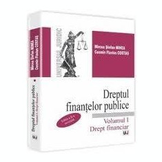 Dreptul finantelor publice. Volumul II - Drept fiscal. Editia a 2-a | Mircea Stefan Minea, Cosmin Flavius Costas