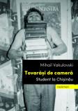 Tovarasi de camera: Student la Chisinau | Mihail Vakulovski, Casa de Pariuri Literare