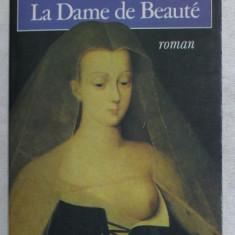 LA DAME DE BEAUTE - roman par JEANNE BOURIN , 1982