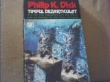 Philip K. Dick - TIMPUL DEZARTICULAT { SF } / Nemira, 1994