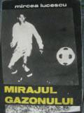 Carte de sport / Mirajul gazonului - Mircea Lucescu