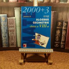 """Anton Negrila - 2000+3 Algebra Geometrie clasa a VIII a partea II """"A7093"""", Clasa 8, Matematica"""