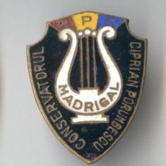 Insigna  RPR - Corul Madrigal - Conservatorul Ciprian Porumbescu - Superba !!