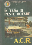 Cu automobilul in tara si peste hotare prin ACRP (clubul roman auto/ Galati)
