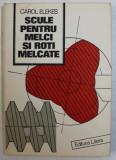 SCULE PENTRU MELCI SI ROTI MELCATE de CAROL ELEKES , 1985