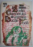 Zodia Cancerului sau Vremea Ducai-Voda – Mihail Sadoveanu