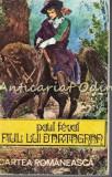 Cumpara ieftin Fiul Lui D'Artagnan - Paul Feval