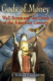 Gods of Money: Wall Street and the Death of the American Century