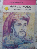MARCO POLO MESSER MILIONE - IOANA PETRESCU