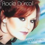 ROCIO DURCAL Amor Eterno : Los Exitos (cd)