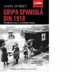 Gripa spaniola din 1918 - de LAURA SPINNEY
