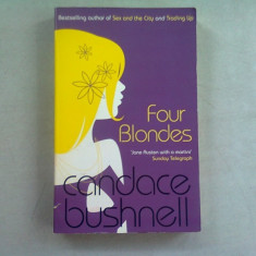 FOUR BLONDES - CANDACE BUSHNELL (CARTE IN LIMBA ENGLEZA)