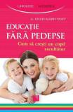 Educatie fara pedepse - Gilles-Marie Valet