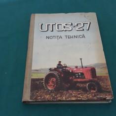NOTIȚĂ TEHNICĂ A  TRACTORULUI UNIVERSAL UTOS -27 /EDIȚIA A II-A/1960