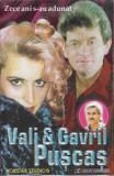 Caseta Vali & Gavril Pușcaș – Zece Ani S-au Adunat, originala, manele
